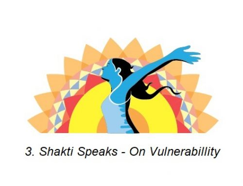3. Shakti Speaks – On Vulnerability