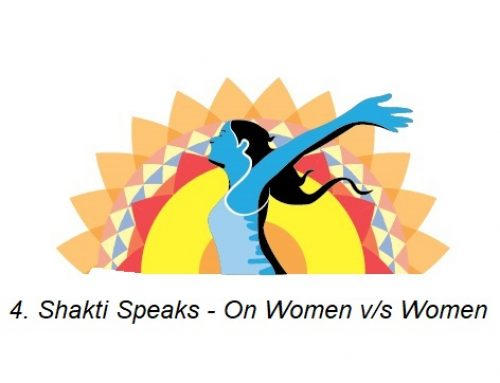4. Shakti Speaks – On Women v/s Women